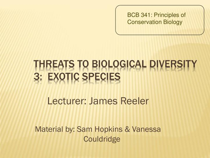 Threats to biological diversity 3:  Exotic Species