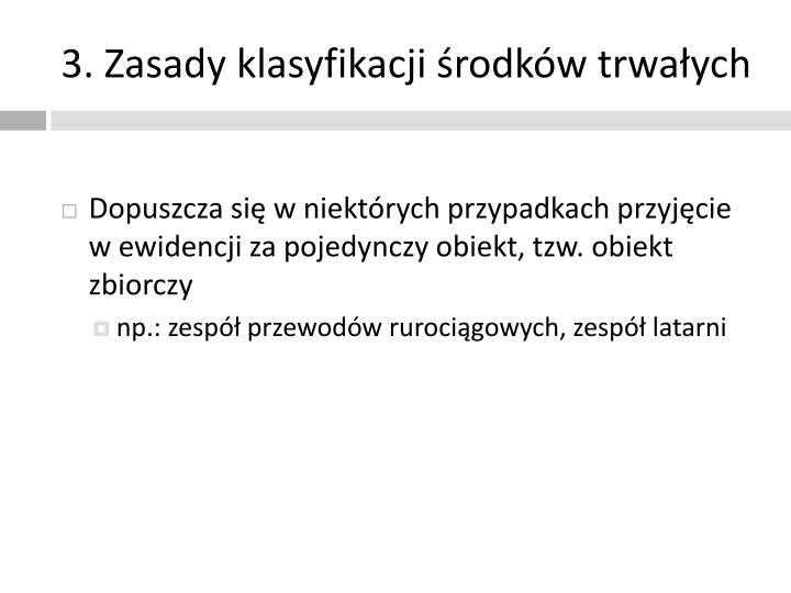 3. Zasady klasyfikacji środków trwałych