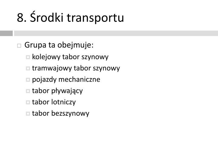 8. Środki transportu