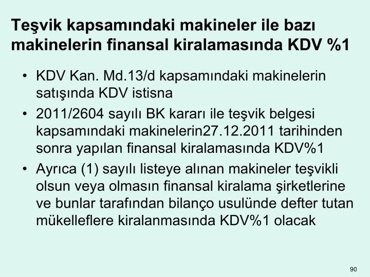 Teşvik kapsamındaki makineler ile bazı makinelerin finansal kiralamasında KDV %1