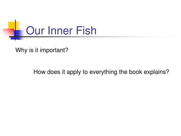 Our Inner Fish