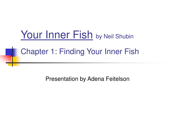Your inner fish by neil shubin chapter 1 finding your inner fish