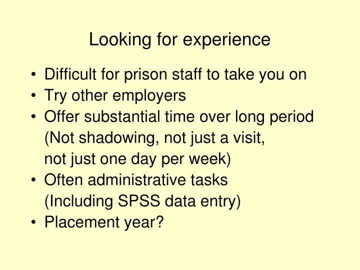 Looking for experience