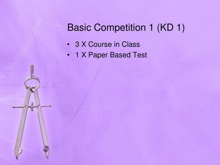 Basic Competition 1 (KD 1)
