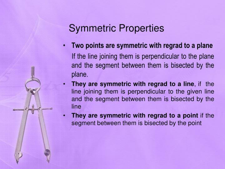 Symmetric Properties