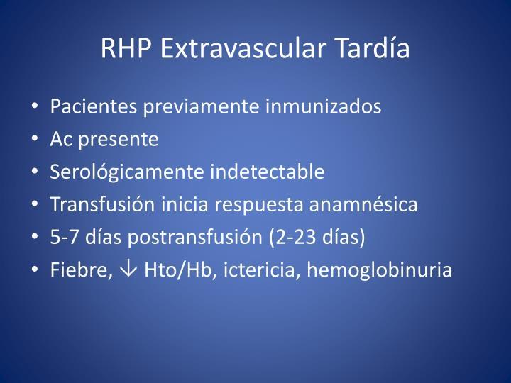 RHP Extravascular Tardía