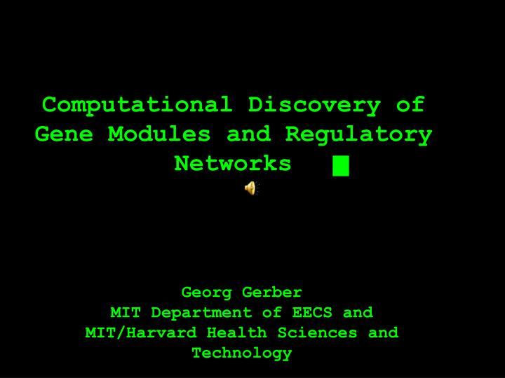 computational discovery of gene modules and regulatory networks