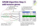 gram algorithm step 3 add remove genes