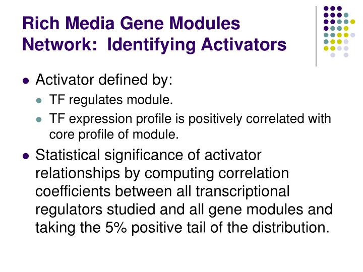Rich Media Gene Modules Network:  Identifying Activators