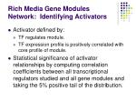 rich media gene modules network identifying activators