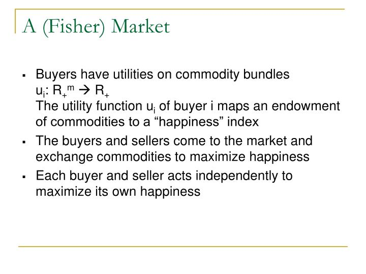 A (Fisher) Market