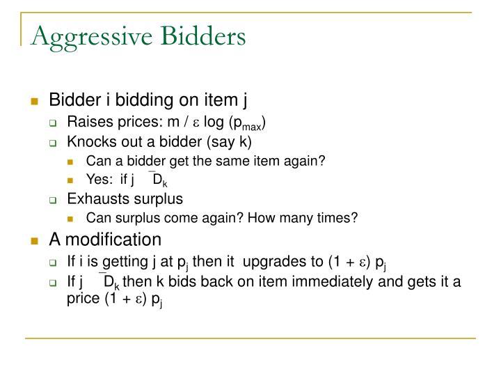 Aggressive Bidders