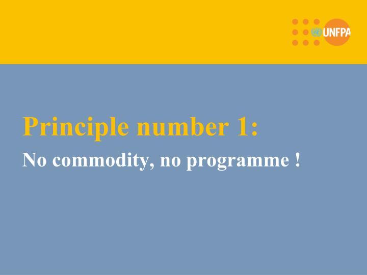 Principle number 1: