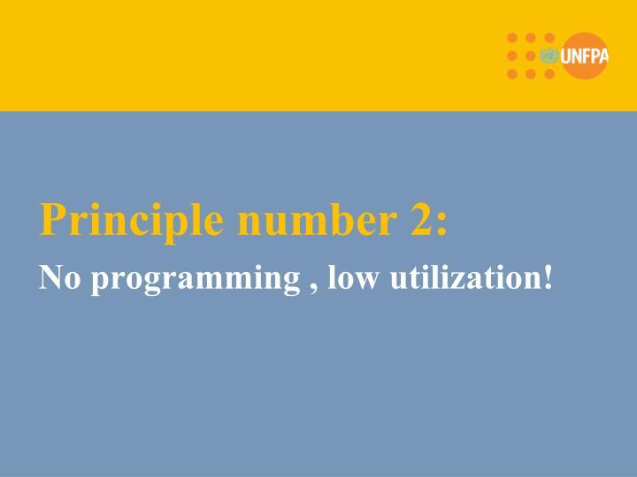 Principle number 2: