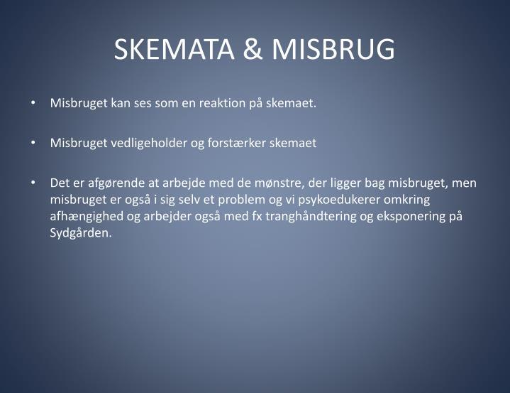 SKEMATA & MISBRUG