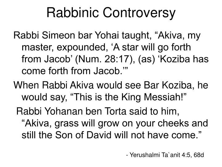Rabbinic Controversy