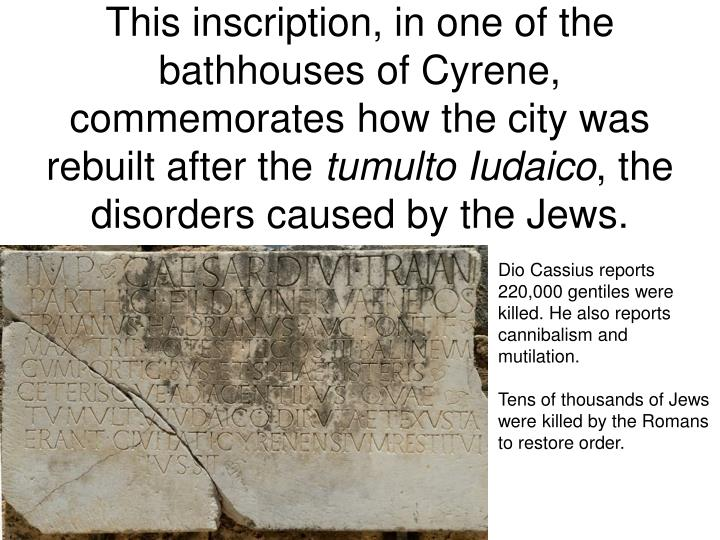 This inscription, in one of the bathhouses of Cyrene, commemorates how the city was rebuilt after the