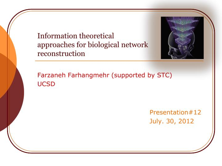Information theoretical approaches for biological network reconstruction