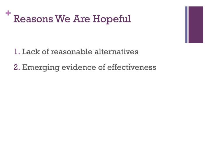 Reasons We Are Hopeful