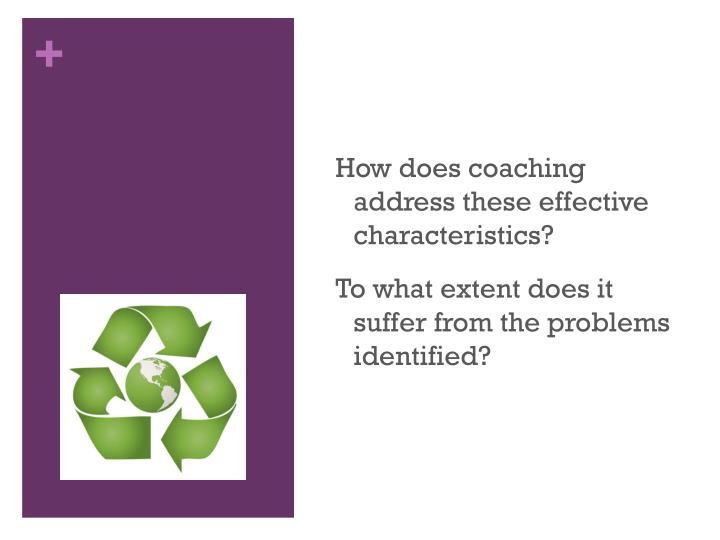 How does coaching address these effective characteristics?