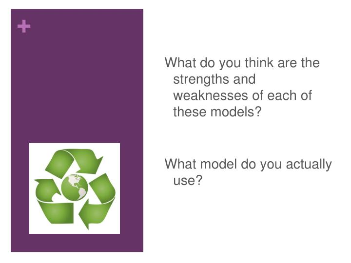 What do you think are the strengths and weaknesses of each of these models?