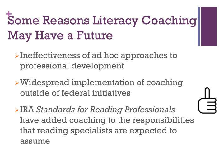Some Reasons Literacy Coaching May Have a Future