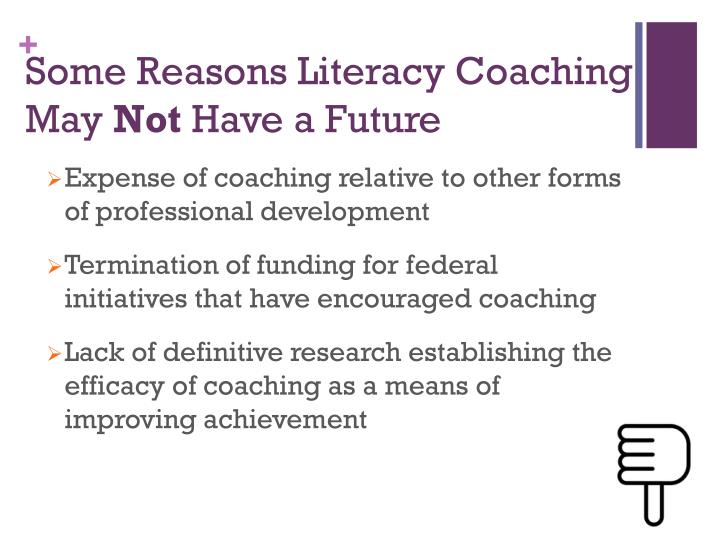 Some Reasons Literacy Coaching May