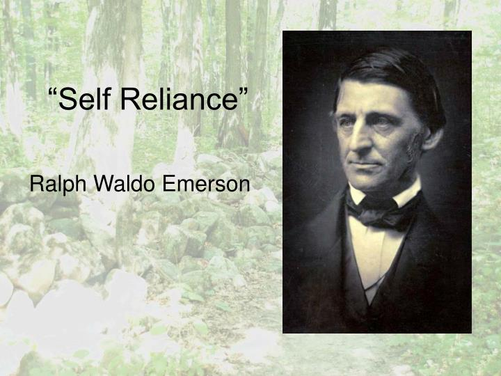 an introduction to the creative essay on self reliance by emerson Self-reliance: an introduction to ralph waldo emerson  one piece that helped me to think independently is a short essay on self-reliance by ralph waldo emerson published in 1841.