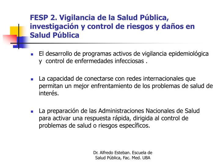 FESP 2. Vigilancia de la Salud Pública, investigación y control de riesgos y daños en Salud Pública