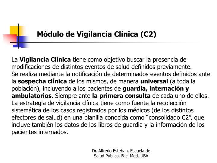 Módulo de Vigilancia Clínica (C2)