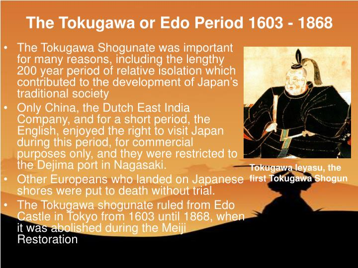 The Tokugawa or Edo Period 1603 - 1868