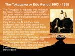 the tokugawa or edo period 1603 1868