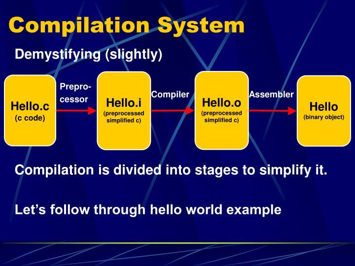 Compilation System