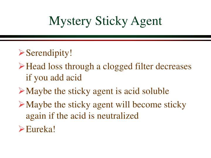 Mystery Sticky Agent