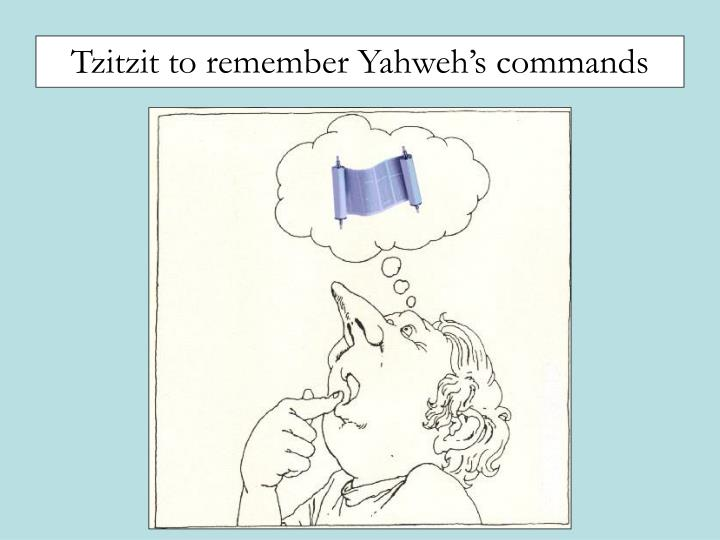 Tzitzit to remember Yahwehs commands