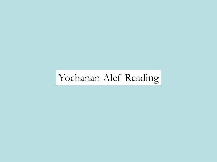 Yochanan Alef Reading