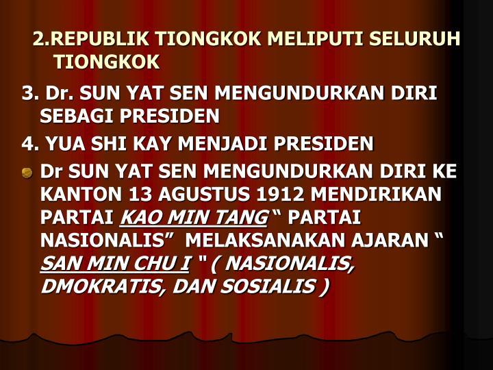 2.REPUBLIK TIONGKOK MELIPUTI SELURUH  TIONGKOK
