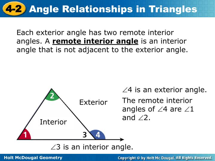 Each exterior angle has two remote interior angles. A