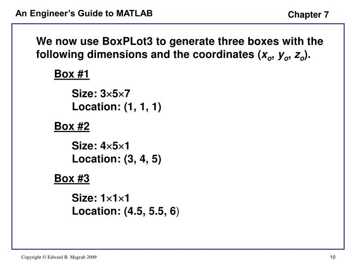 We now use BoxPLot3 to generate three boxes with the following dimensions and the coordinates (