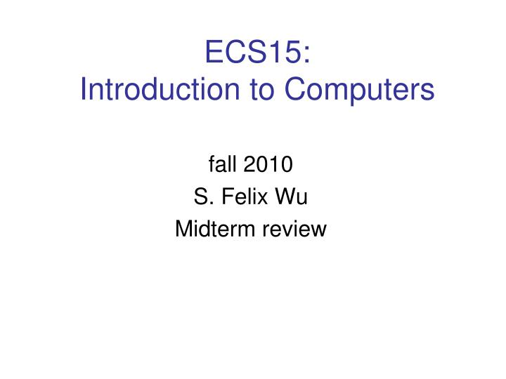 Ecs15 introduction to computers