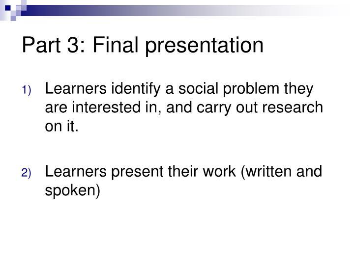 Part 3:Final presentation