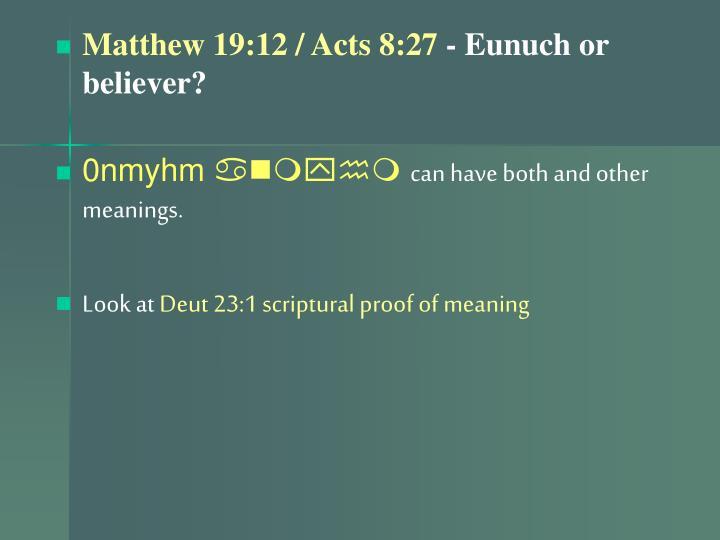 Matthew 19:12 / Acts 8:27