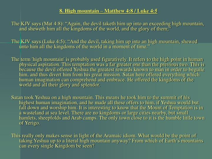 8. High mountain – Matthew 4:8 / Luke 4:5