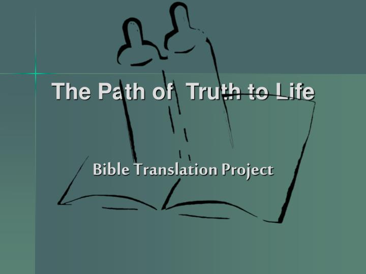 The Path of  Truth to Life