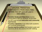 original transition components from idea 1990 within the iep and still used in idea 2004