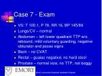 case 7 exam