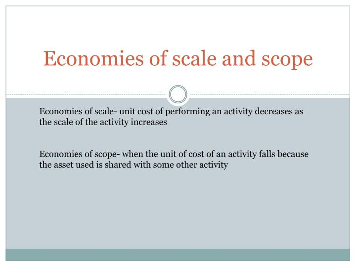 Economies of scale and scope