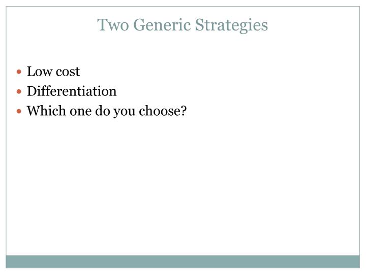 Two Generic Strategies
