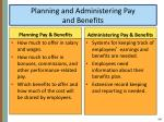planning and administering pay and benefits