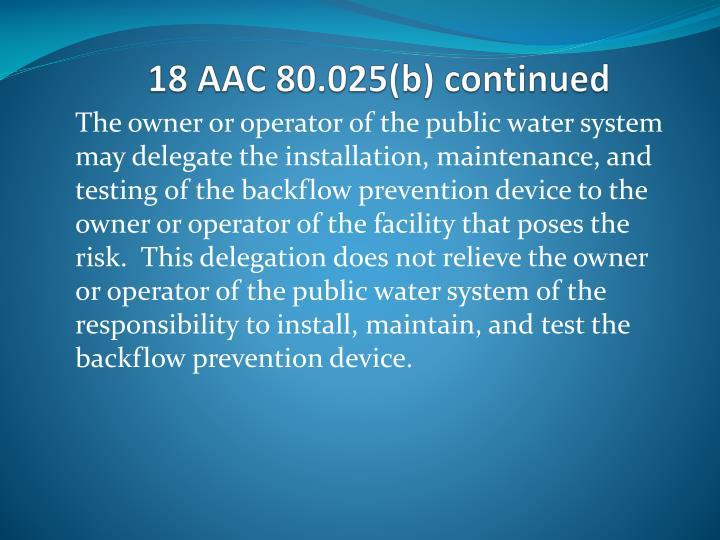 18 AAC 80.025(b) continued